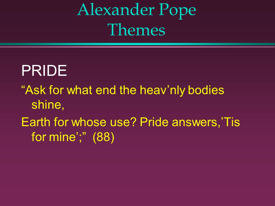 Alexander Pope Themes PRIDE