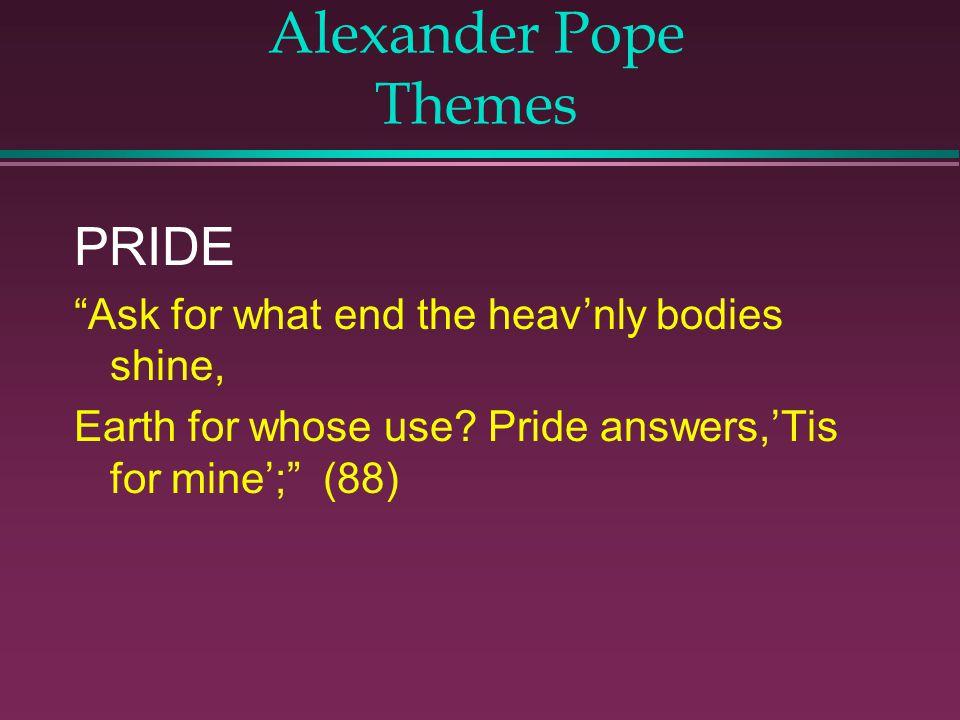 Alexander Pope Themes PRIDE
