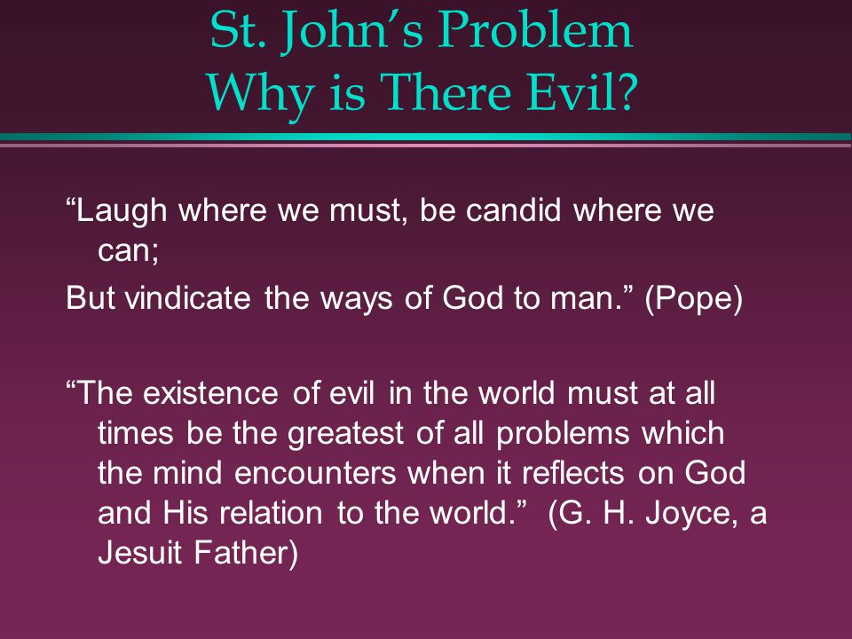 St. John's Problem Why is There Evil