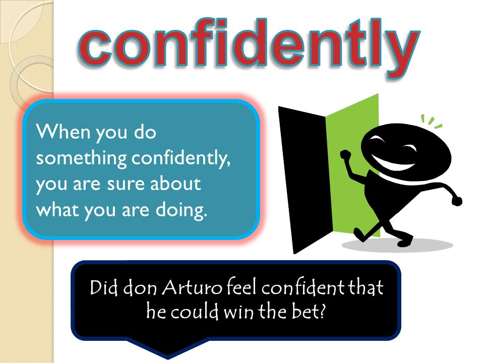 Did don Arturo feel confident that he could win the bet