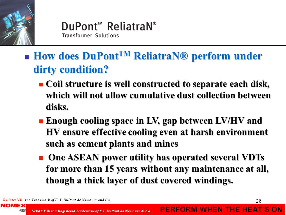 How does DuPontTM ReliatraN® perform under dirty condition