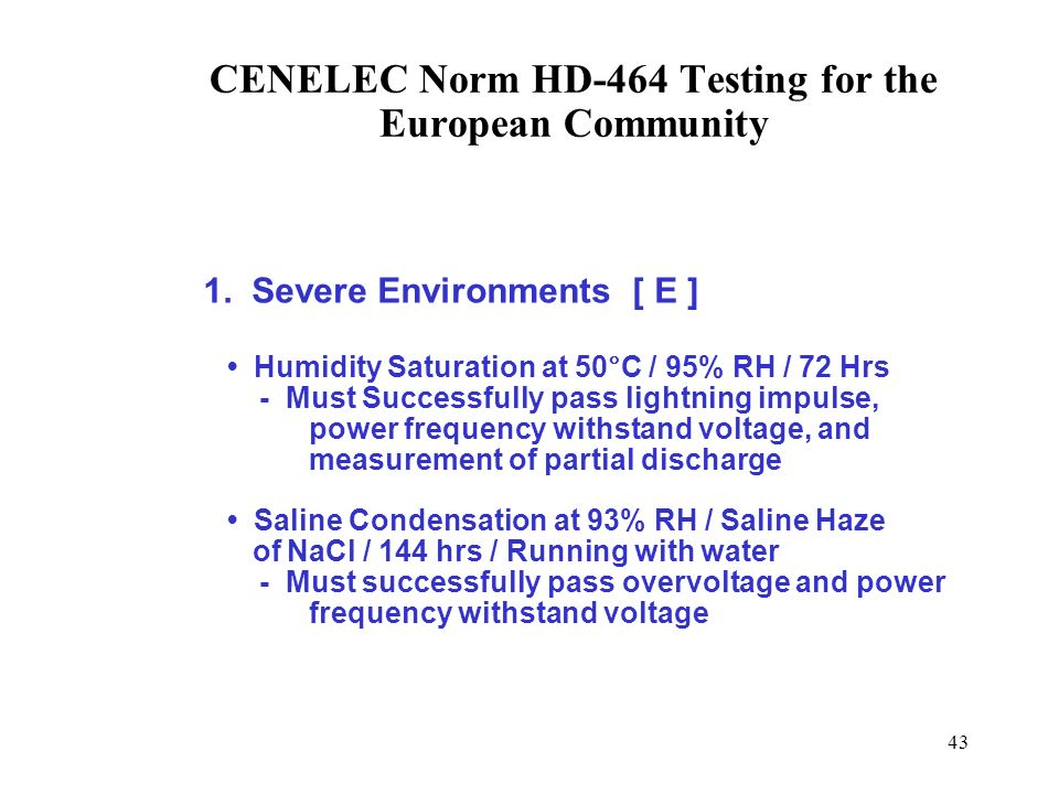 CENELEC Norm HD-464 Testing for the European Community