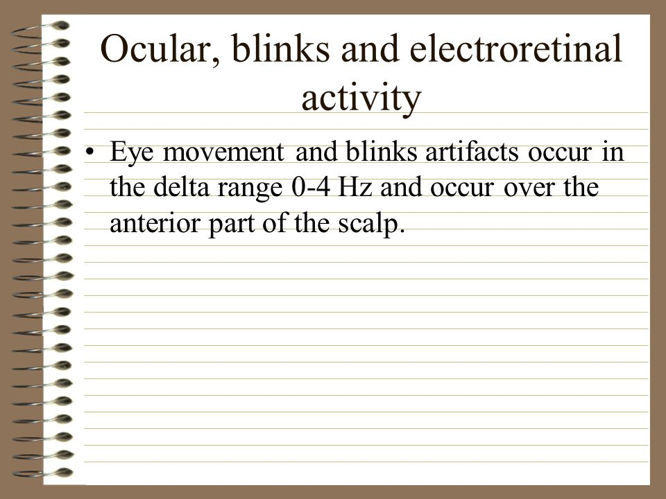 Ocular, blinks and electroretinal activity
