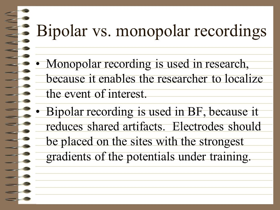 Bipolar vs. monopolar recordings