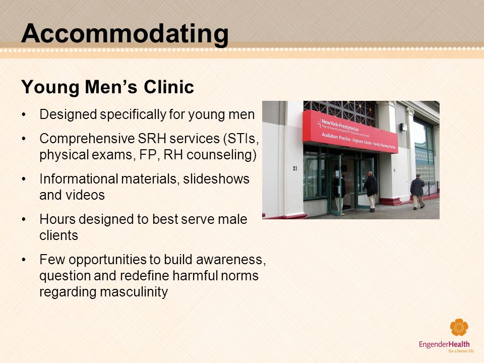 Accommodating Young Men's Clinic Designed specifically for young men