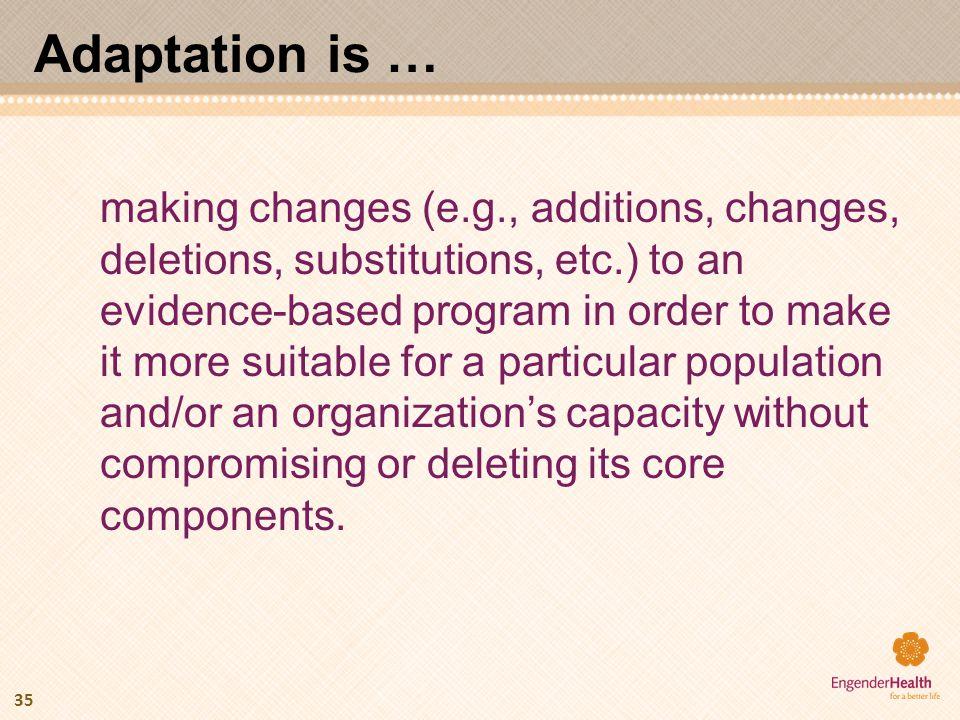 Adaptation is …