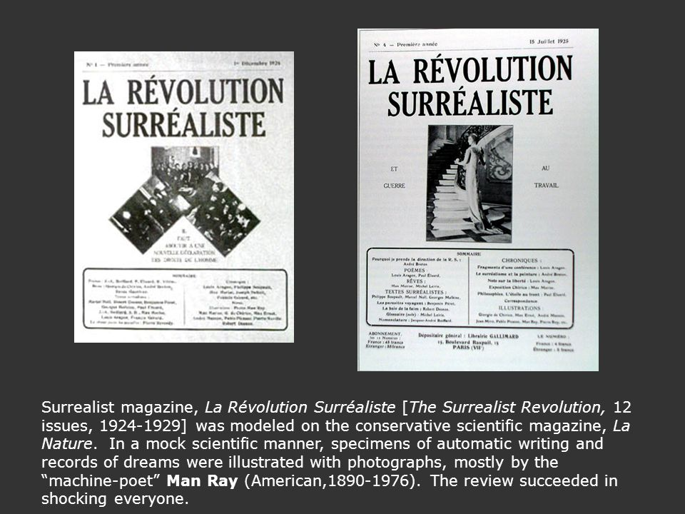 Surrealist magazine, La Révolution Surréaliste [The Surrealist Revolution, 12 issues, ] was modeled on the conservative scientific magazine, La Nature.