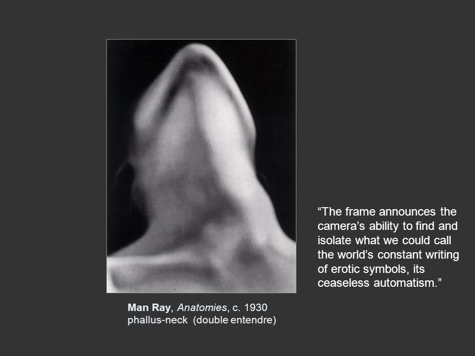 Man Ray, Anatomies, c. 1930 phallus-neck (double entendre)