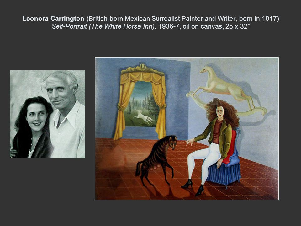 Leonora Carrington (British-born Mexican Surrealist Painter and Writer, born in 1917) Self-Portrait (The White Horse Inn), , oil on canvas, 25 x 32