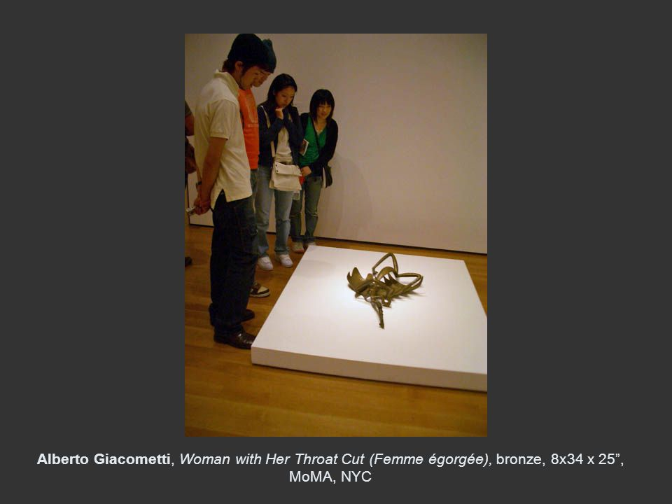 Alberto Giacometti, Woman with Her Throat Cut (Femme égorgée), bronze, 8x34 x 25 , MoMA, NYC