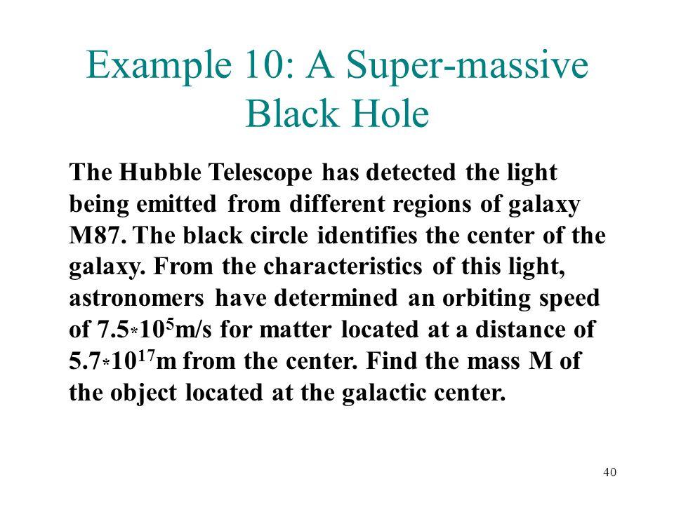 Example 10: A Super-massive Black Hole