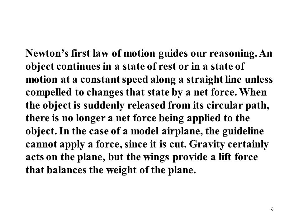 Newton's first law of motion guides our reasoning