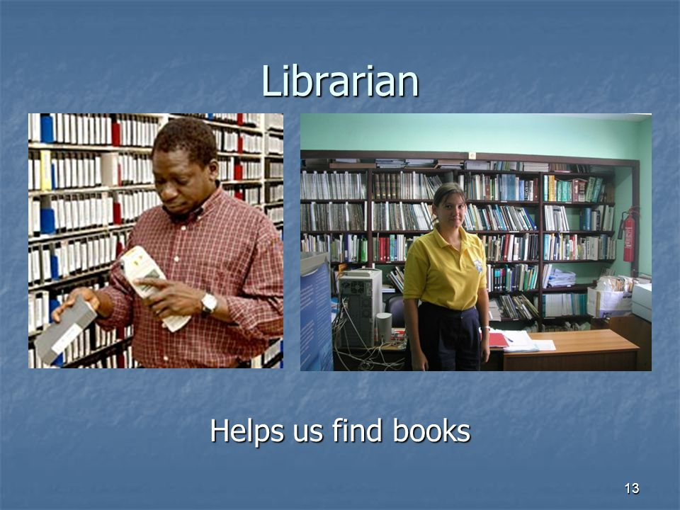 Librarian Helps us find books