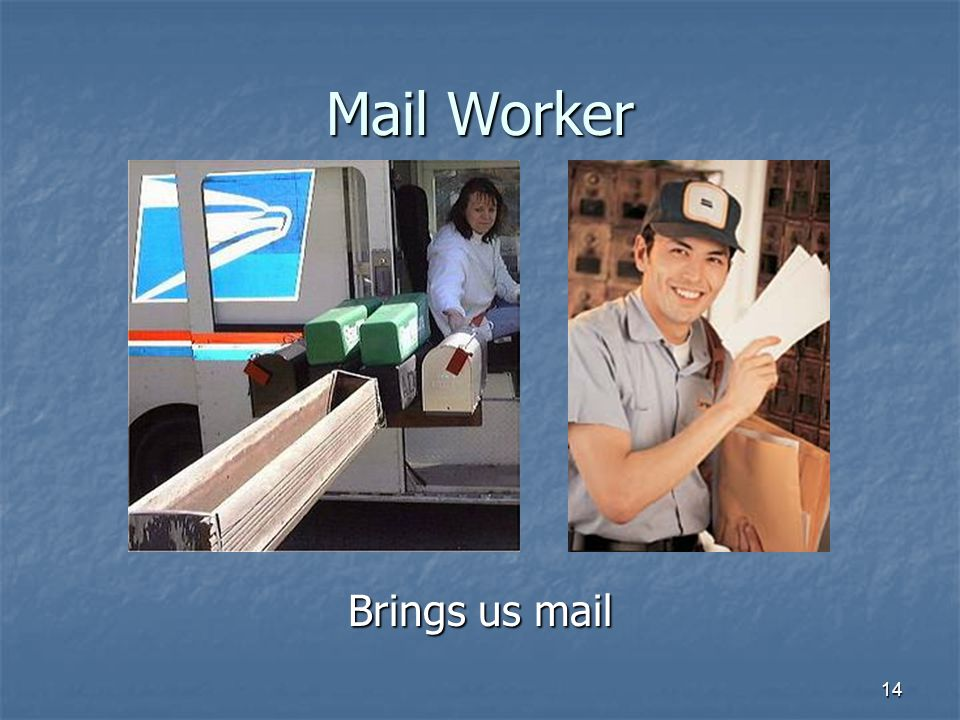 Mail Worker Brings us mail