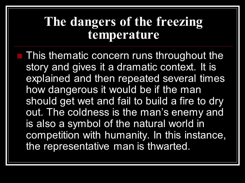 The dangers of the freezing temperature