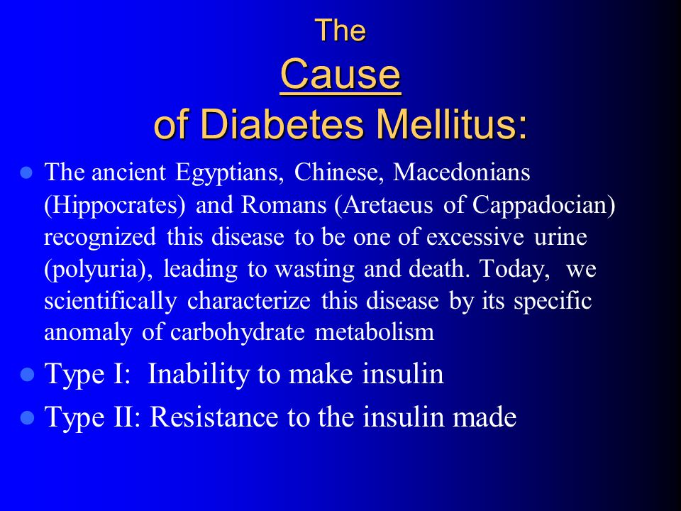 The Cause of Diabetes Mellitus: