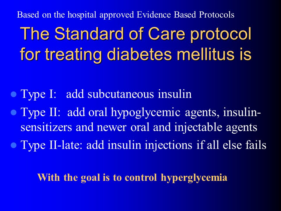 The Standard of Care protocol for treating diabetes mellitus is