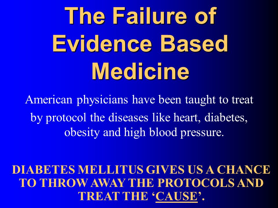The Failure of Evidence Based Medicine