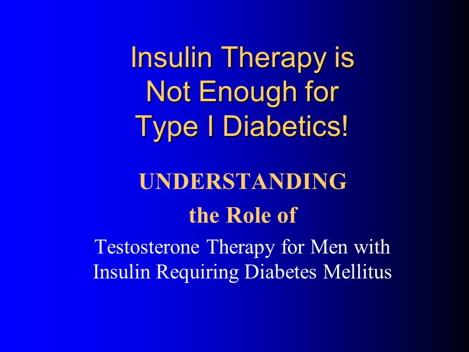 Insulin Therapy is Not Enough for Type I Diabetics!