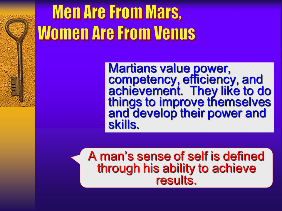 Men Are From Mars, Women Are From Venus Martians value power,