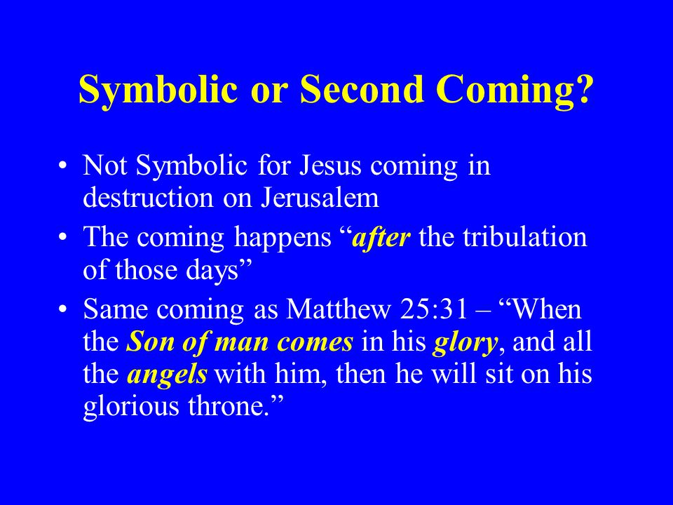 Symbolic or Second Coming
