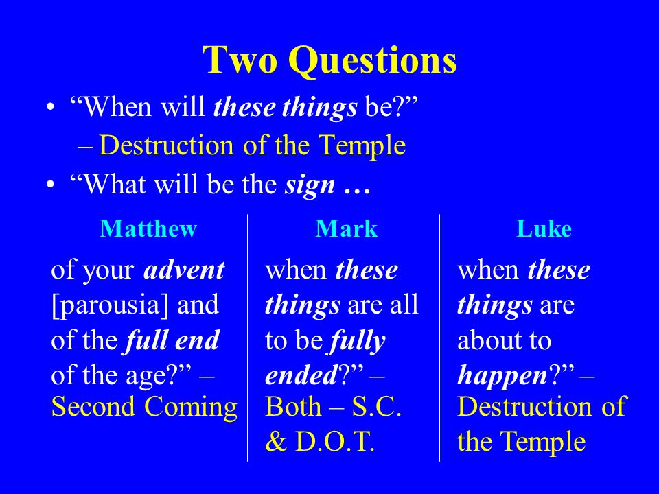 Two Questions When will these things be Destruction of the Temple