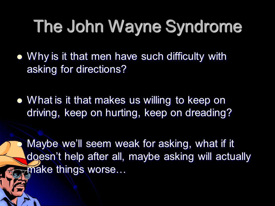 The John Wayne Syndrome