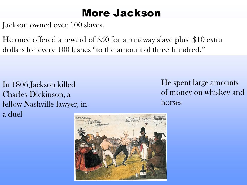 More Jackson Jackson owned over 100 slaves.