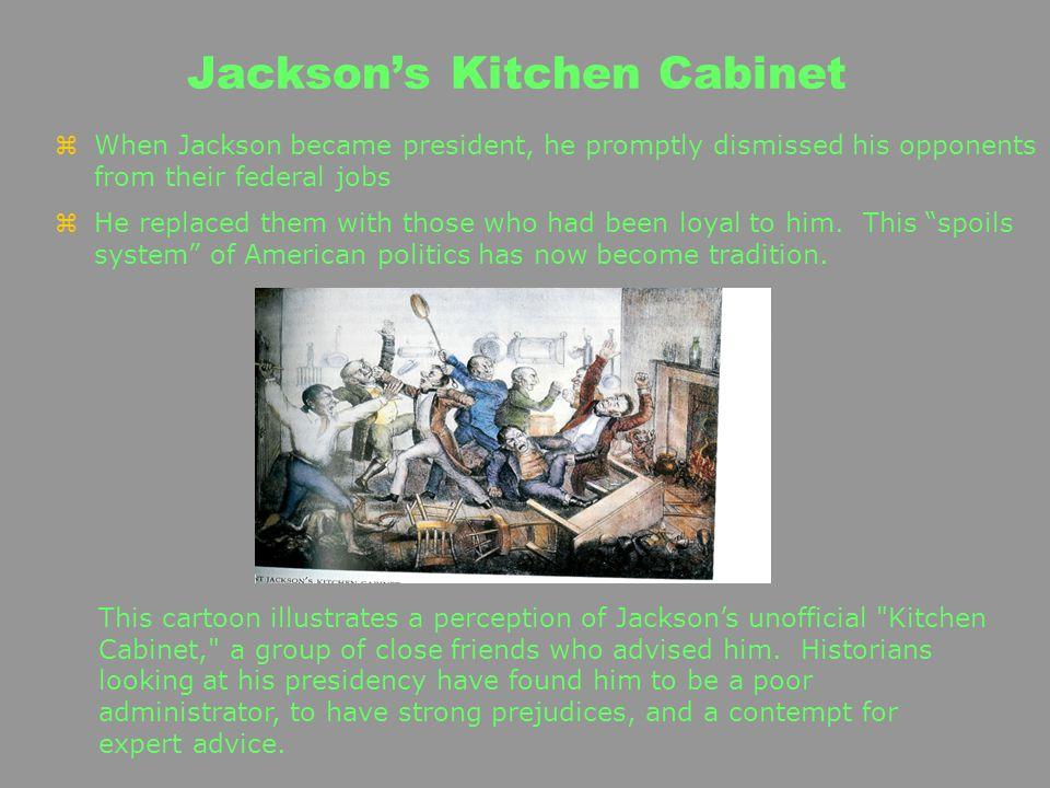 Jacksons kitchen cabinet jacksonian democracy exclusive for Kitchen cabinets jackson