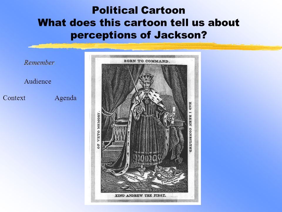 Political Cartoon What does this cartoon tell us about perceptions of Jackson