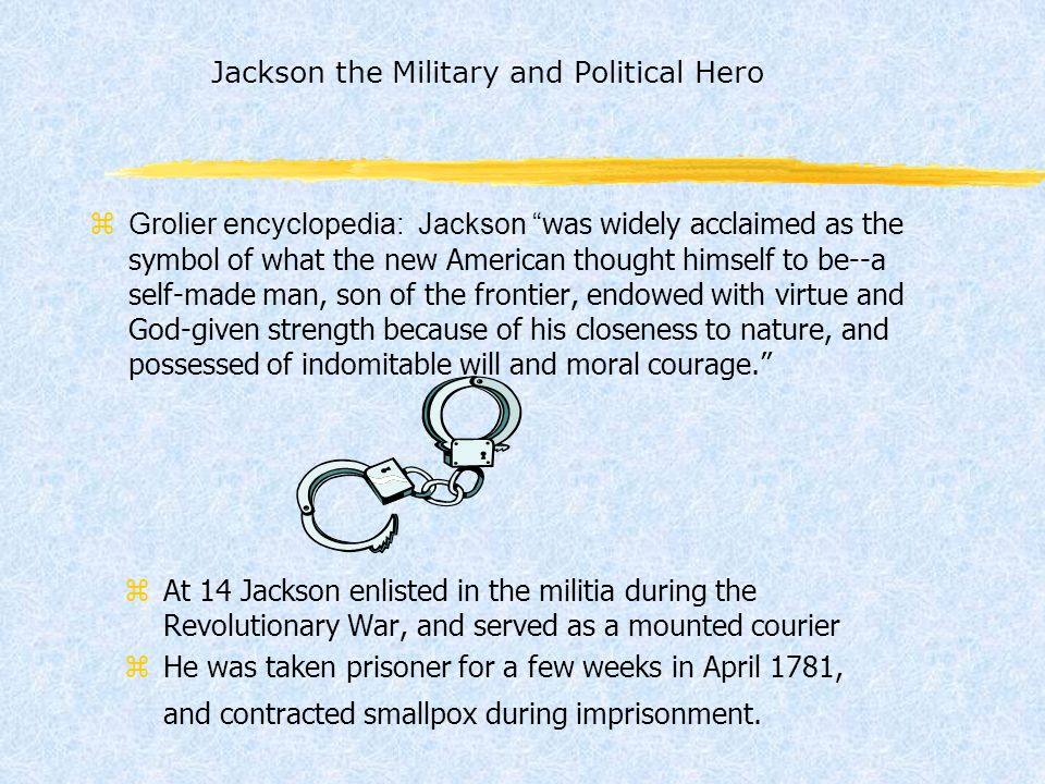 Jackson the Military and Political Hero