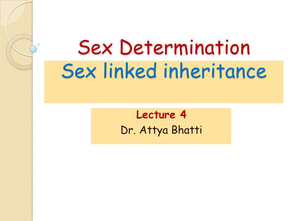 Sex Determination Sex linked inheritance