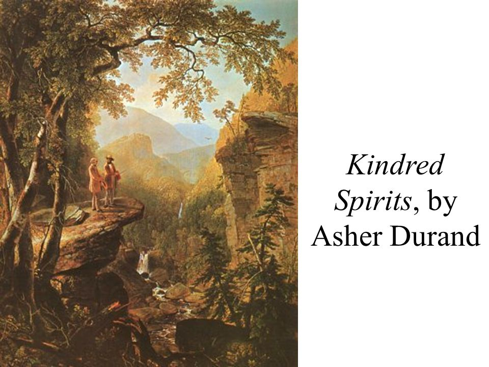 Kindred Spirits, by Asher Durand
