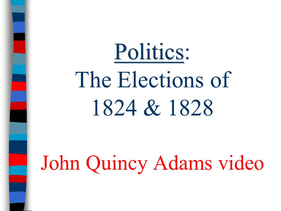 Politics: The Elections of 1824 & 1828 John Quincy Adams video