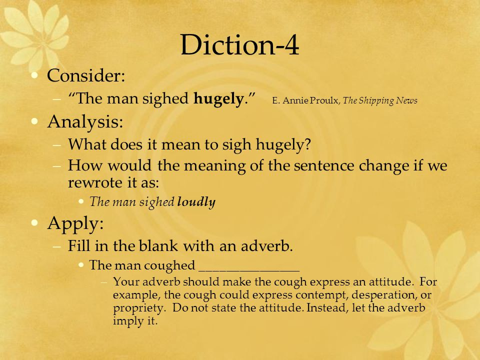Diction-4 Consider: Analysis: Apply: