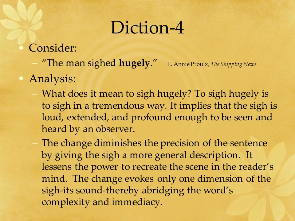 Diction-4 Consider: Analysis: