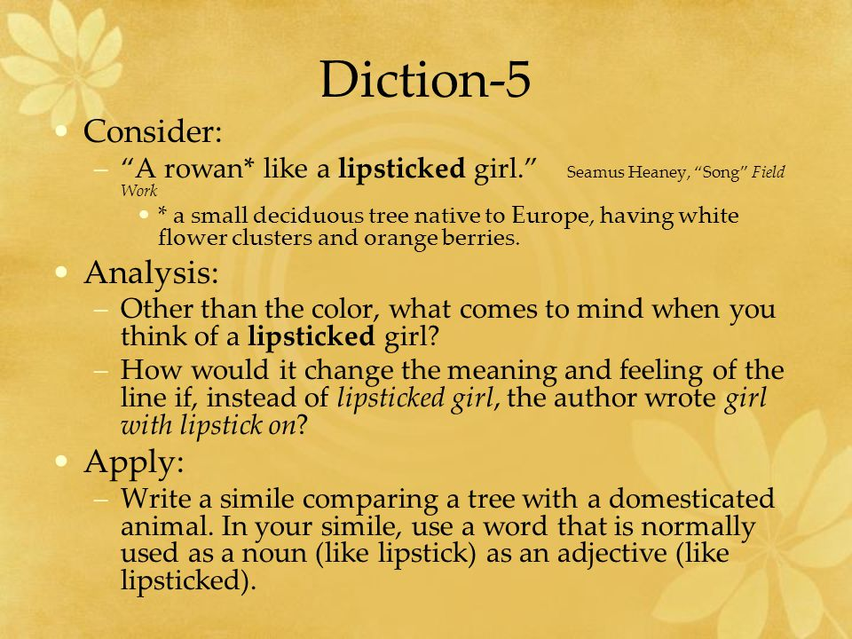 Diction-5 Consider: Analysis: Apply: