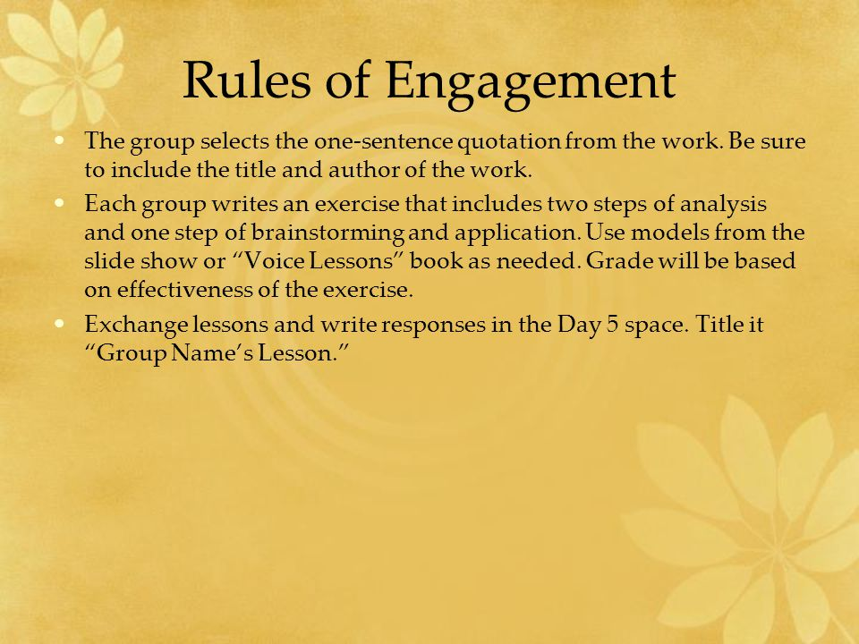 Rules of Engagement The group selects the one-sentence quotation from the work. Be sure to include the title and author of the work.