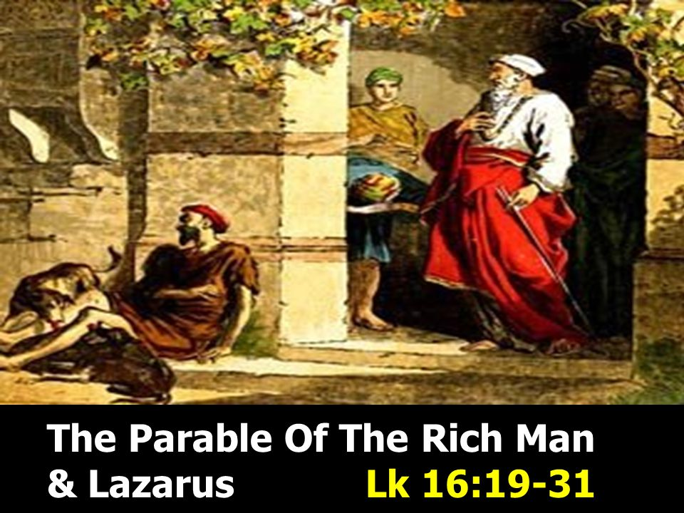 The Parable Of The Rich Man & Lazarus Lk 16:19-31