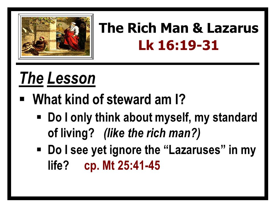 The Lesson What kind of steward am I The Rich Man & Lazarus