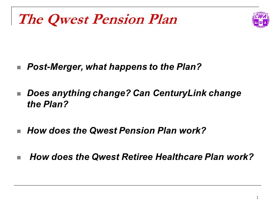 The Qwest Pension Plan Post-Merger, what happens to the Plan