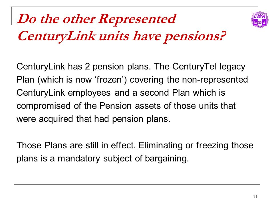 Do the other Represented CenturyLink units have pensions