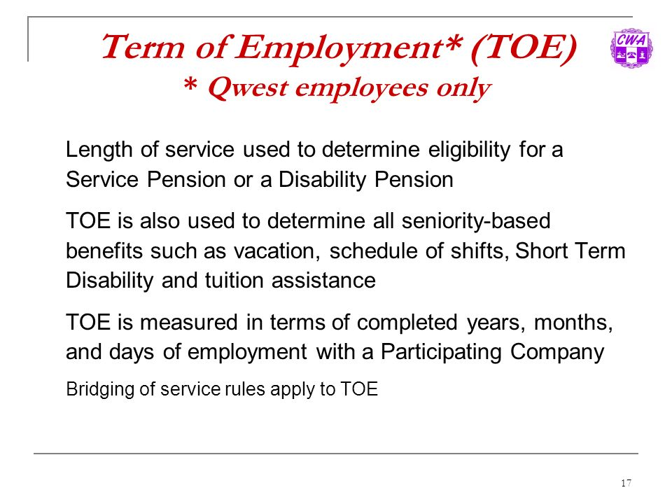 Term of Employment* (TOE) * Qwest employees only