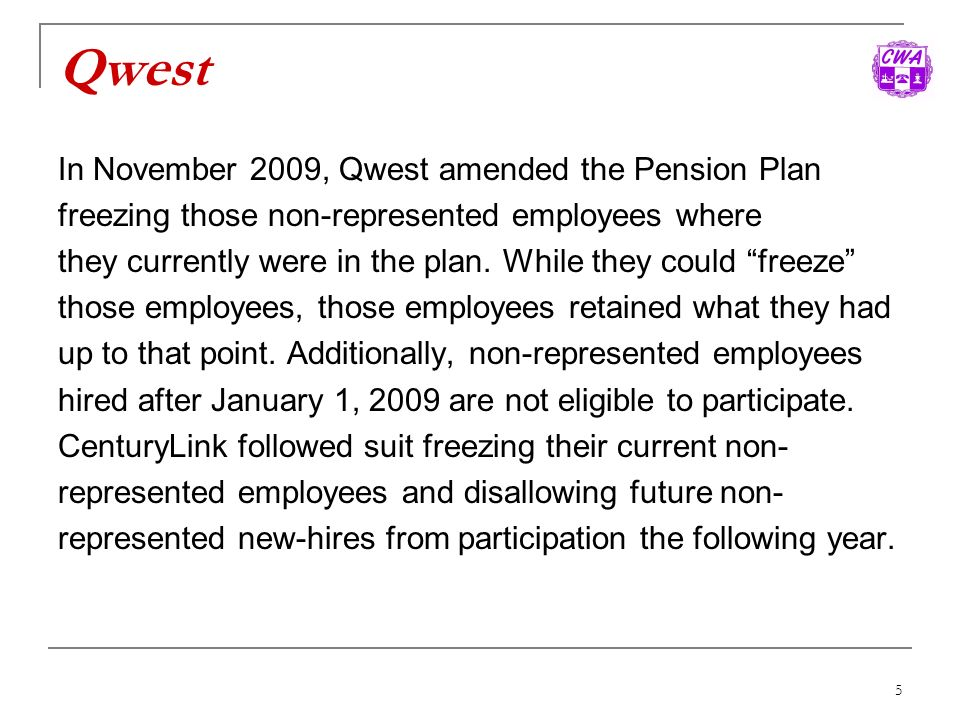 Qwest In November 2009, Qwest amended the Pension Plan