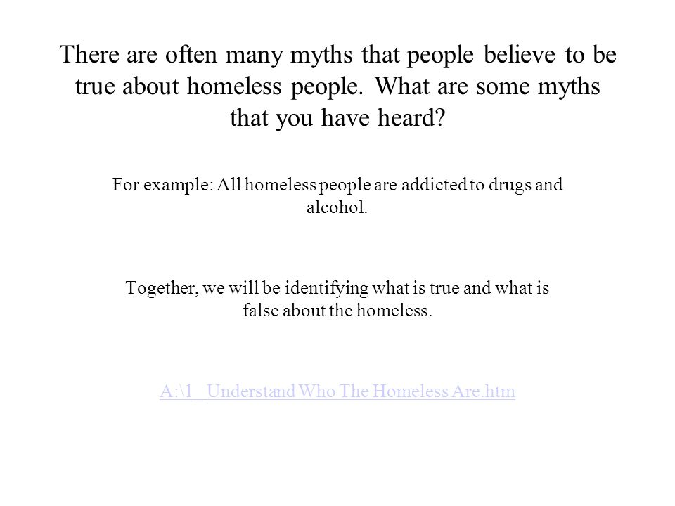 There are often many myths that people believe to be true about homeless people. What are some myths that you have heard