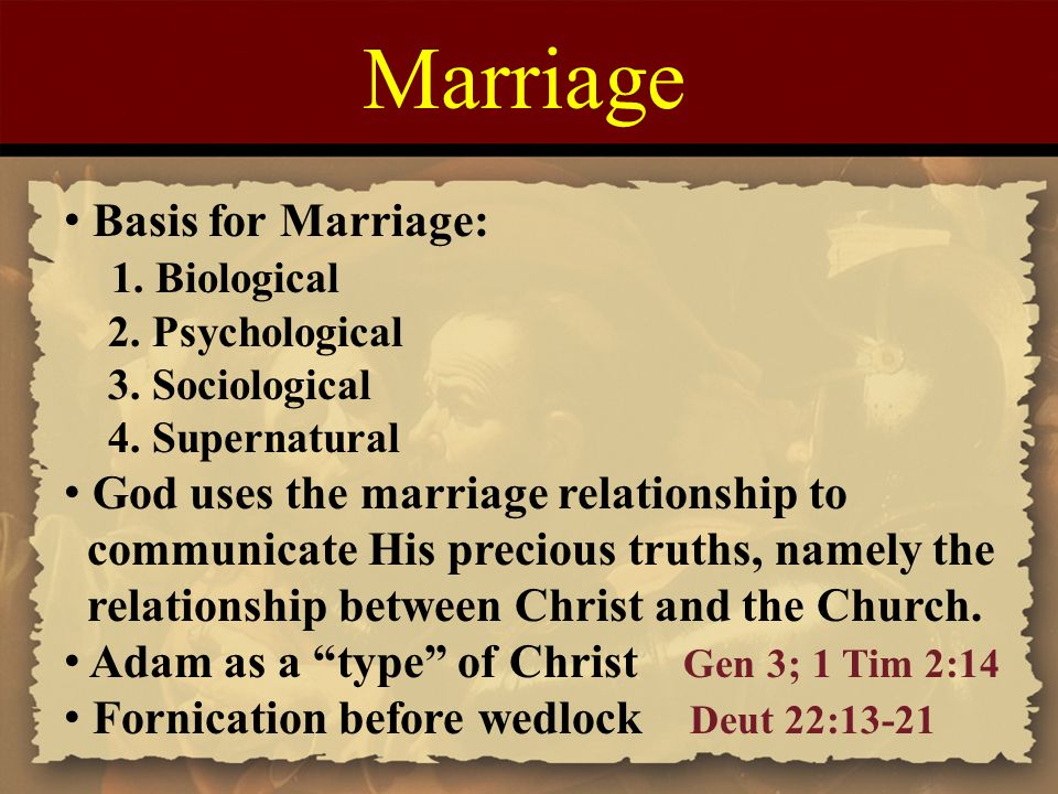 Marriage Basis for Marriage: 1. Biological