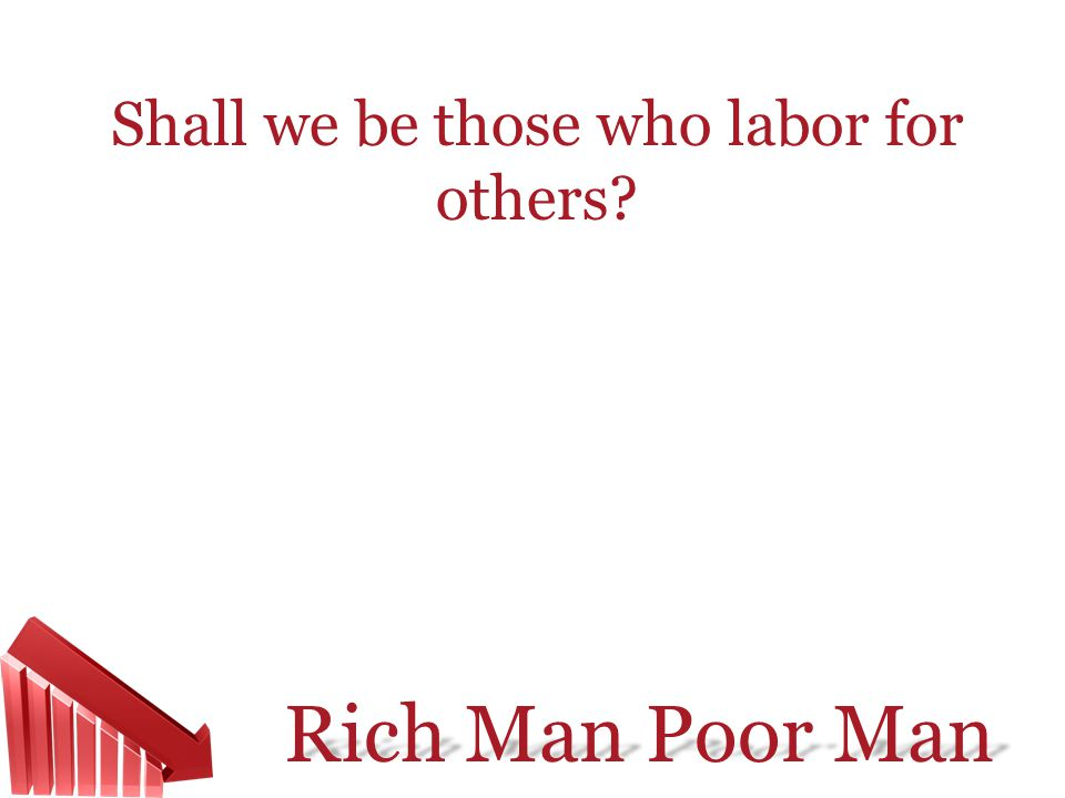 Shall we be those who labor for others