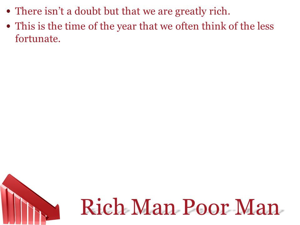 There isn't a doubt but that we are greatly rich.