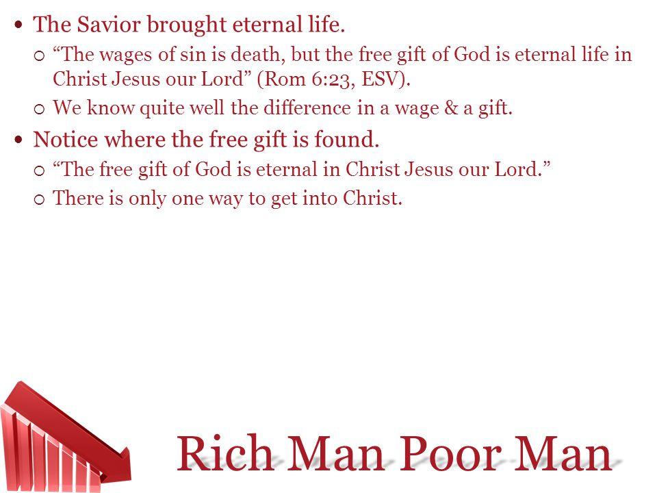 The Savior brought eternal life.