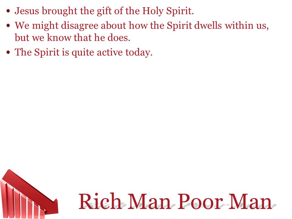 Jesus brought the gift of the Holy Spirit.